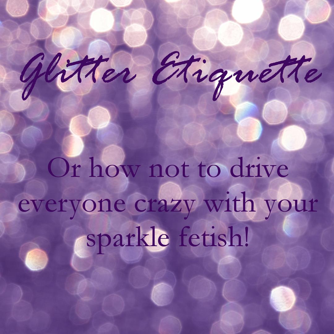 Glitter Etiquette