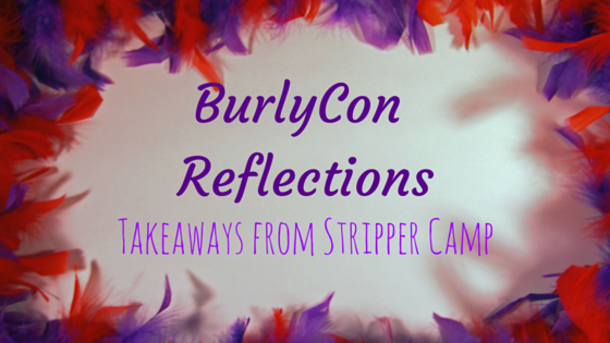 BurlyCon Reflections