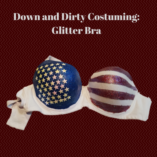Down and Dirty Costuming: Decorating a Glitter Bra